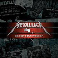"Metallica Releases ""Six Feet Down Under"" EP"
