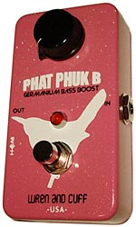 Gear Watch: Wren and Cuff Phat Phuk B Bass Boost Pedal