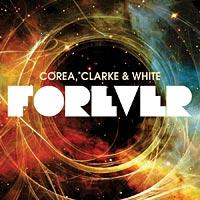 Corea, Clarke & White: Forever