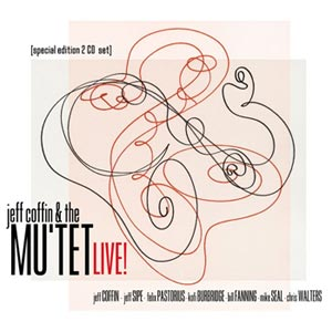 Jeff Coffin & The Mu'tet: Live!