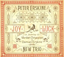 "Peter Erskine New Trio Releases ""Joy Luck"", with Damian Erskine"