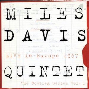 Miles Davis Quintet: Live in Europe 1967 – The Bootleg Series Vol. 1