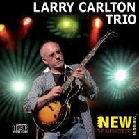 Larry Carlton Trio: The Paris Concert