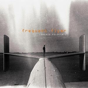 "Lorenzo Feliciati Releases ""Frequent Flyer"""