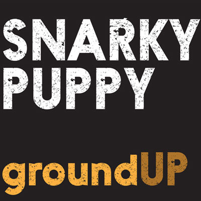 "Snarky Puppy Releases ""groundUP"""