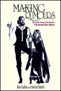 Making Rumours: The Inside Story of the Classic Fleetwood Mac Album
