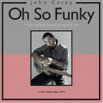 """John Carey Releases """"Oh So Funky"""", Celebrating The Music of The Meters"""