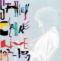 Stanley Clarke: Live 1976-77