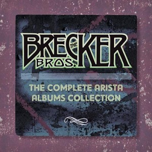 The Brecker Brothers: The Complete Arista Albums Collection