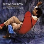 Dennis Edwards: Don't Look Any Further