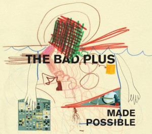 The Bad Plus: Made Possible
