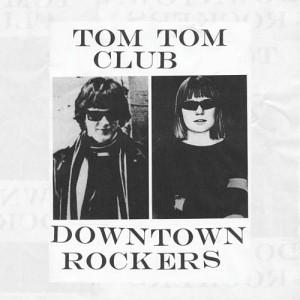 Tom Tom Club: Downtown Rockers