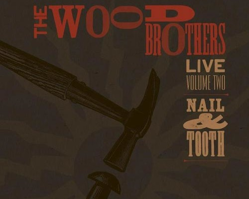 "Wood Brothers Release ""Live 2: Nail & Tooth"""