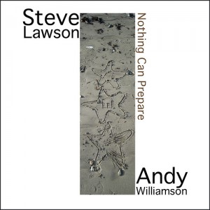 "Steve Lawson Releases ""Nothing Can Prepare"" with Saxophonist Andy Williamson"