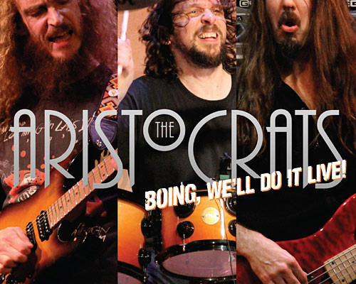 """The Aristocrats Release """"Boing, We'll Do It Live!"""""""