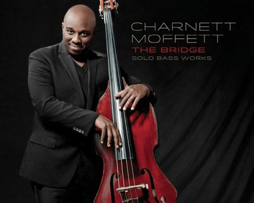 "Charnett Moffett Releases ""The Bridge: Solo Bass Works"""