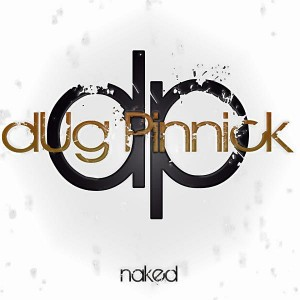 """dUg Pinnick Releases """"Naked"""""""
