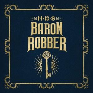 Ben Shepherd's HBS: Baron Robber