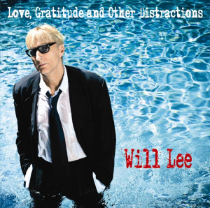 Will Lee: Love, Gratitude and Other Distractions