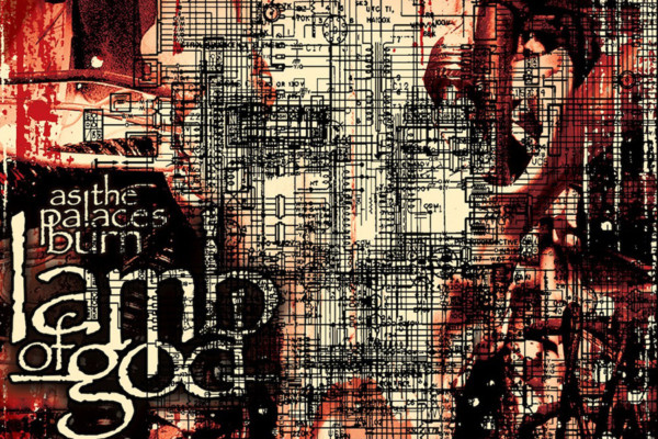"""Lamb of God Releases 10th Anniversary Edition of """"As the Palaces Burn"""""""
