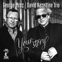 George Mraz & David Hazeltine Trio: Your Story