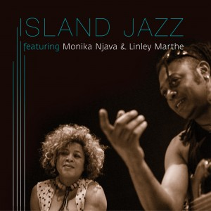 Island Jazz: Monika Njava & Linley Marthe