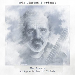 Eric Clapton & Friends: The Breeze (An Appreciation of JJ Cale)