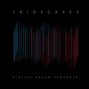 Trioscapes: Digital Dream Sequences