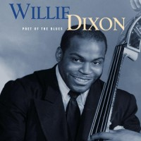 Willie Dixon: Poet Of The Blues