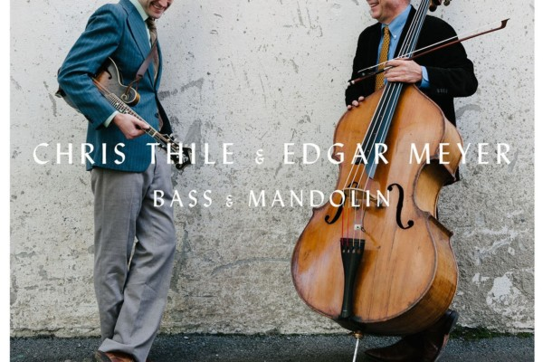 """Edgar Meyer Re-teams with Chris Thile for """"Bass & Mandolin"""""""