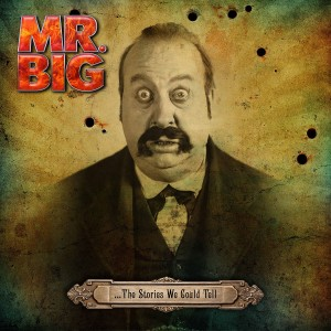 "Mr. Big's Classic Lineup Releases ""…The Stories We Could Tell"""
