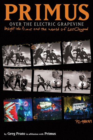 Over the Electric Grapevine: Insight into Primus and the World of Les Claypool