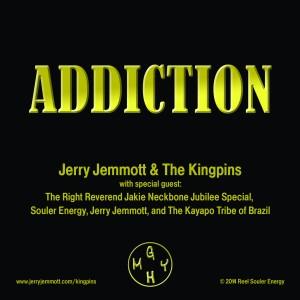 Jerry Jemmott & The Kingpins: Addiction