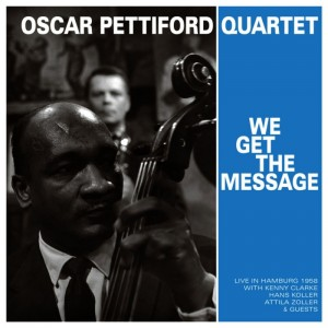Oscar Pettiford Quartet: We Get the Message