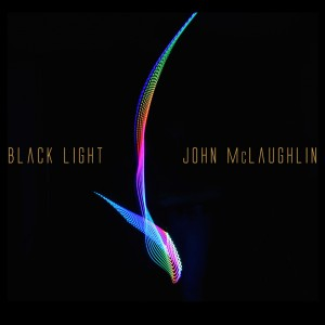 """John McLaughlin and the 4th Dimension Release """"Black Light"""""""