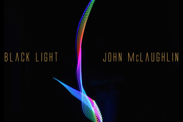 "John McLaughlin and the 4th Dimension Release ""Black Light"""