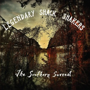 The Legendary Shack Shakers: The Southern Surreal
