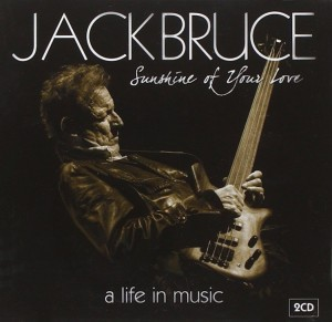 Jack Bruce: Sunshine of Your Love: A Life in Music