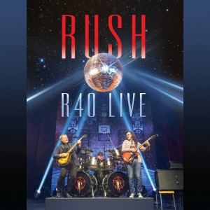 "Rush Releases ""R40 Live"""