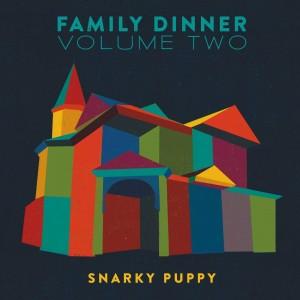 Snarky Puppy: Family Dinner, Vol. 2