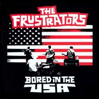 The Frustrators: Bored in the USA