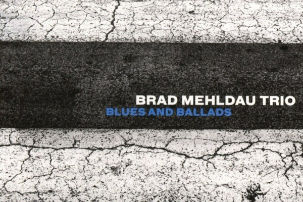 "Brad Mehldau Trio Releases ""Blues And Ballads"""