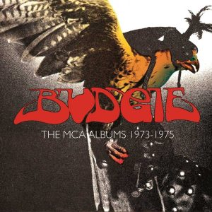 Budgie: The MCA Albums: 1973-1975