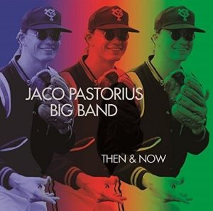 Jaco Pastorius Big Band: Now & Then