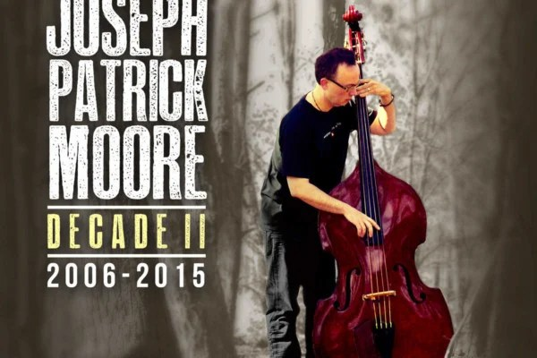 Joseph Patrick Moore Releases Second Decade Compilation