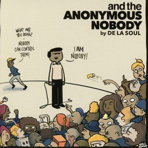 De La Soul: and the Anonymous Nobody...