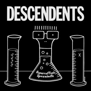 The Descendents: Hypercaffium Spazzinate