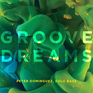 "Peter Dominguez Releases ""Groove Dreams"""