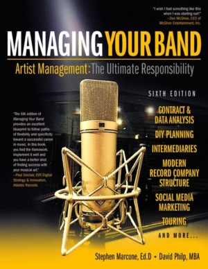 Managing Your Band - Artist Management: The Ultimate Responsibility