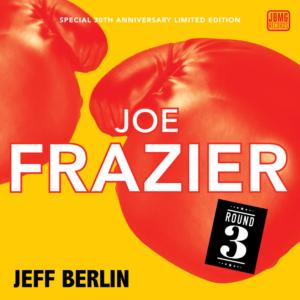 Jeff Berlin: Joe Frazier 30th Anniversary